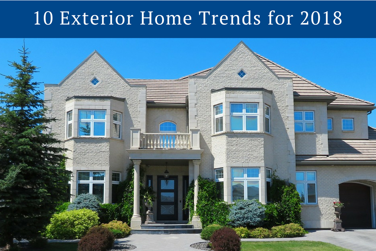10 Exterior Home Trends For 2018